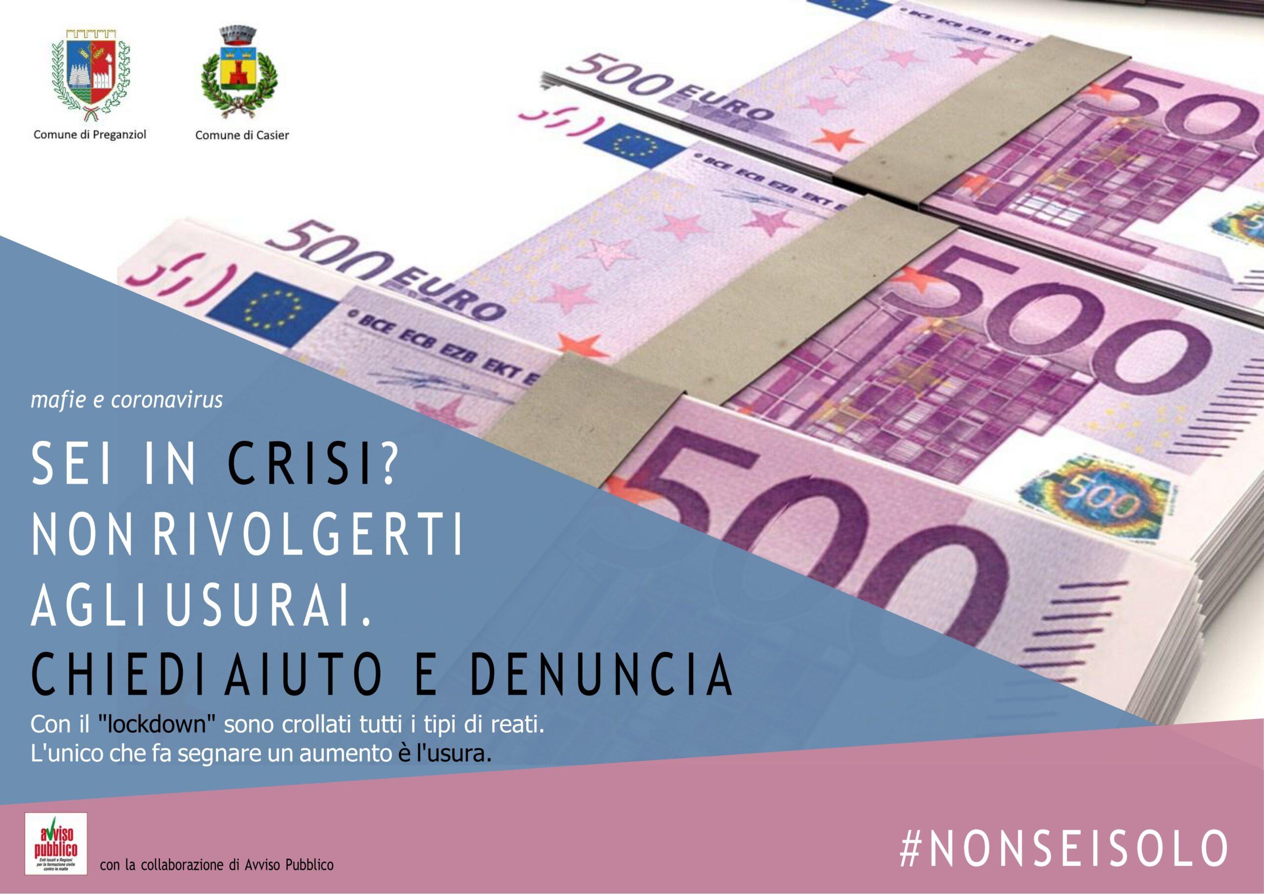 Sei in crisi? Non rivolgerti agli usurai. Chiedi aiuto e denuncia. #NONSEISOLO